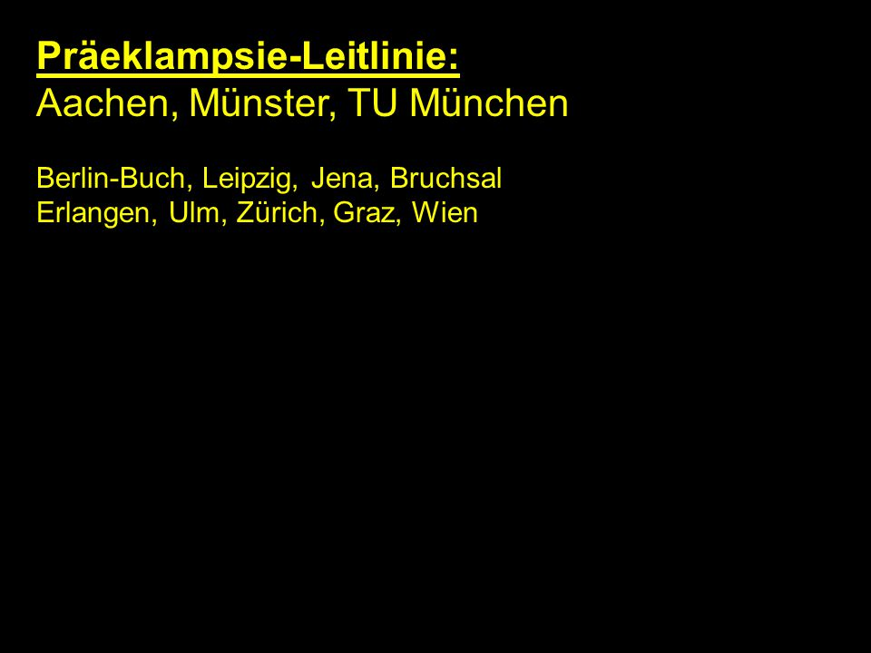 Präeklampsie-Leitlinie: Aachen, Münster, TU München