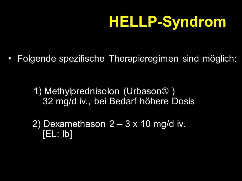 HELLP-Syndrom Folgende spezifische Therapieregimen sind möglich: