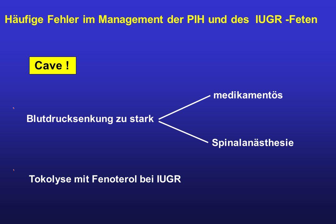 Häufige Fehler im Management der PIH und des IUGR -Feten