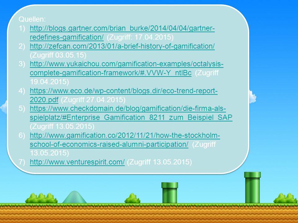 Quellen: http://blogs.gartner.com/brian_burke/2014/04/04/gartner-redefines-gamification/ (Zugriff: 17.04.2015)