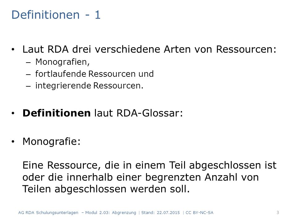 Definitionen - 1 Laut RDA drei verschiedene Arten von Ressourcen: