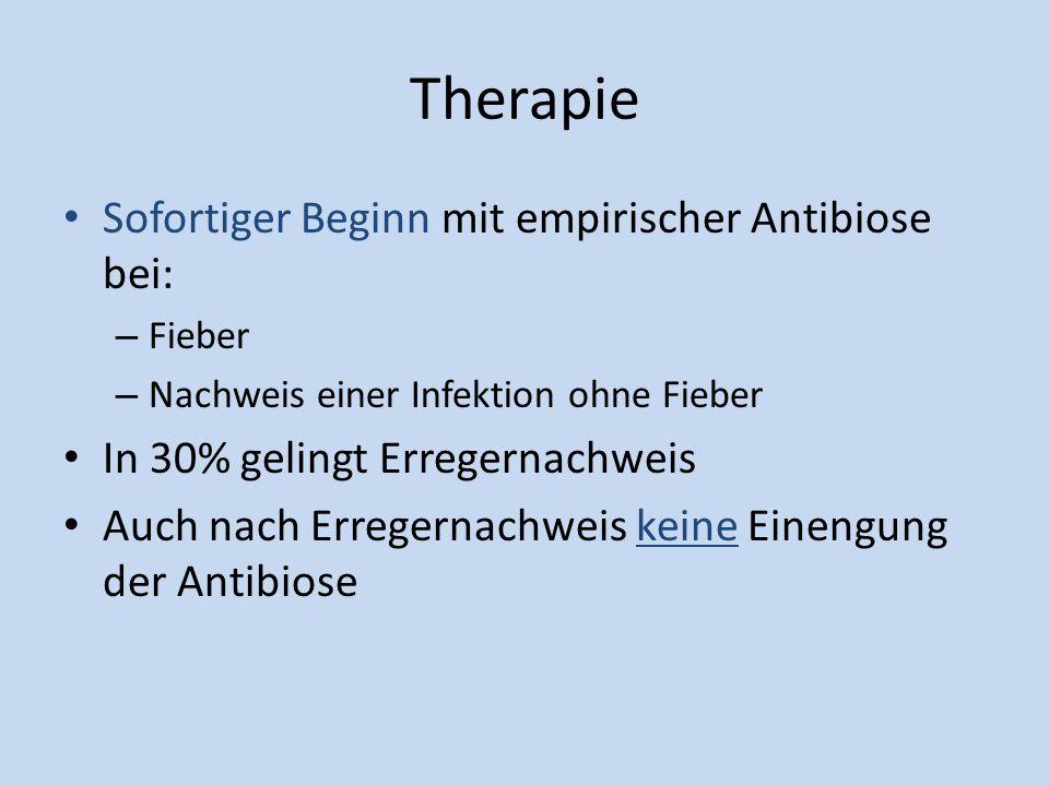 Therapie Sofortiger Beginn mit empirischer Antibiose bei: