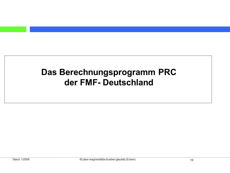 Das Berechnungsprogramm PRC der FMF- Deutschland