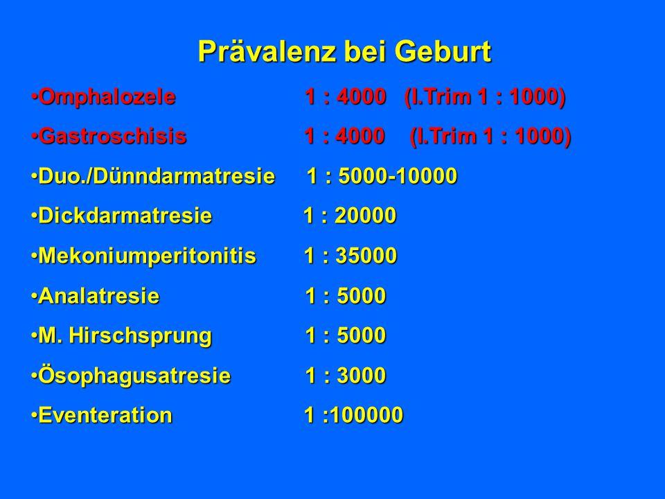 Prävalenz bei Geburt Omphalozele 1 : 4000 (I.Trim 1 : 1000)