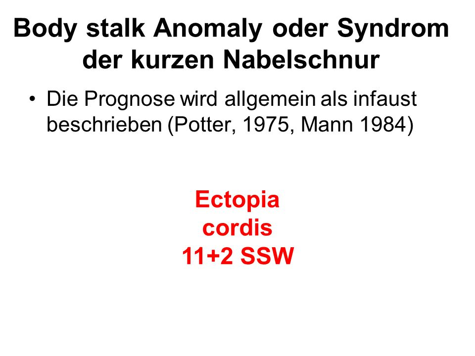 Body stalk Anomaly oder Syndrom der kurzen Nabelschnur