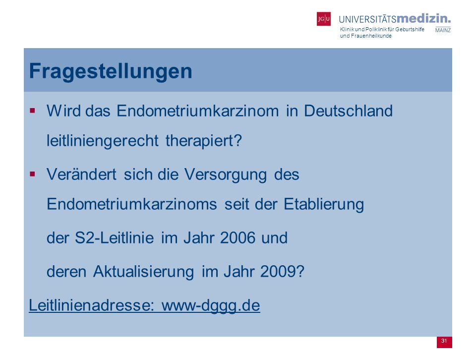 Fragestellungen Wird das Endometriumkarzinom in Deutschland leitliniengerecht therapiert