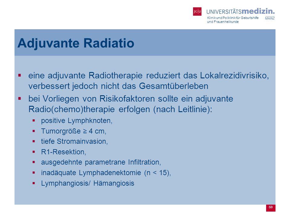 Adjuvante Radiatio eine adjuvante Radiotherapie reduziert das Lokalrezidivrisiko, verbessert jedoch nicht das Gesamtüberleben.