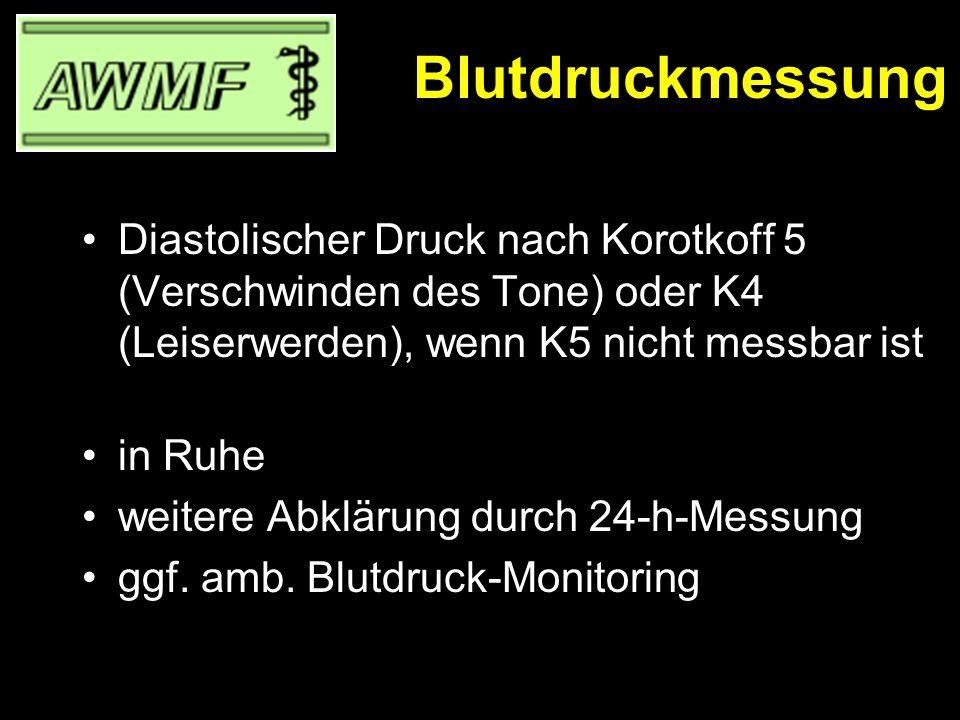 Blutdruckmessung Diastolischer Druck nach Korotkoff 5 (Verschwinden des Tone) oder K4 (Leiserwerden), wenn K5 nicht messbar ist.