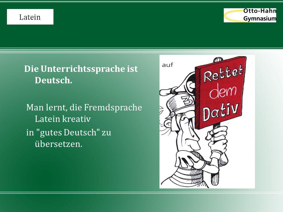 Die Unterrichtssprache ist Deutsch.