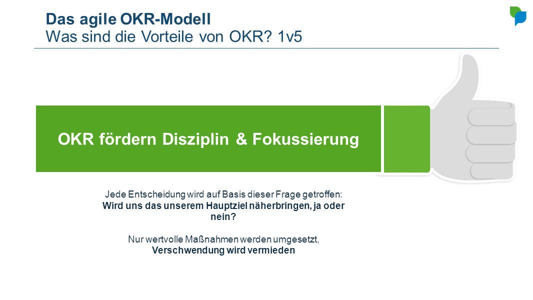 Das agile OKR-Modell Was sind die Vorteile von OKR 1v5