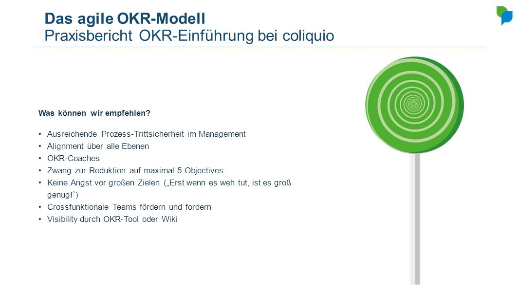 Das agile OKR-Modell Praxisbericht OKR-Einführung bei coliquio
