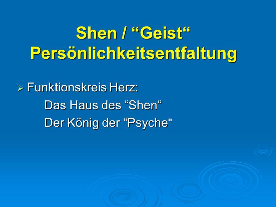 Shen / Geist Persönlichkeitsentfaltung
