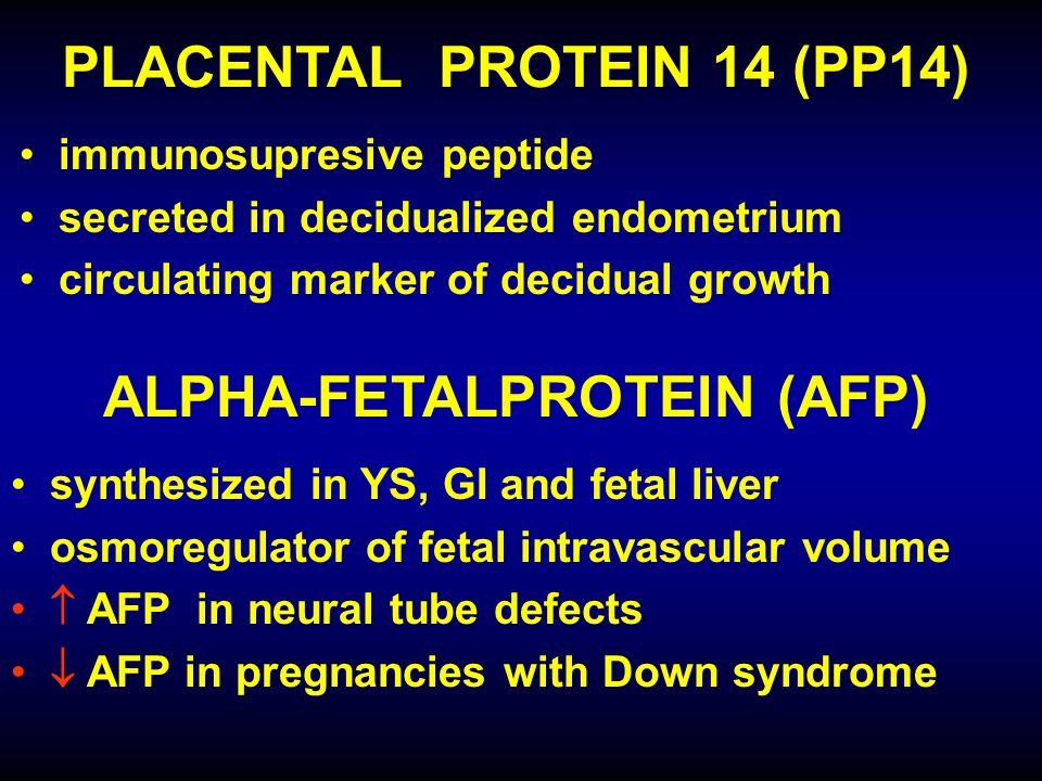 PLACENTAL PROTEIN 14 (PP14) ALPHA-FETALPROTEIN (AFP)