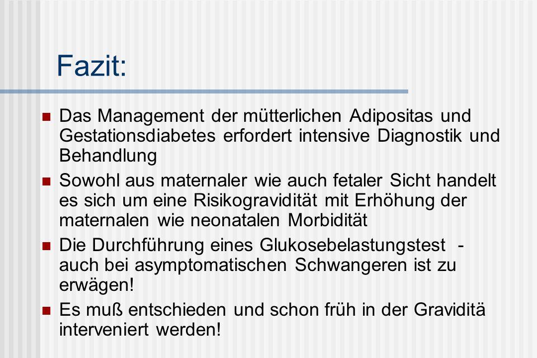 Fazit: Das Management der mütterlichen Adipositas und Gestationsdiabetes erfordert intensive Diagnostik und Behandlung.