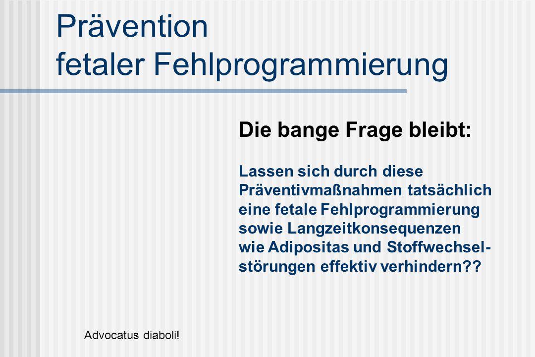 Prävention fetaler Fehlprogrammierung