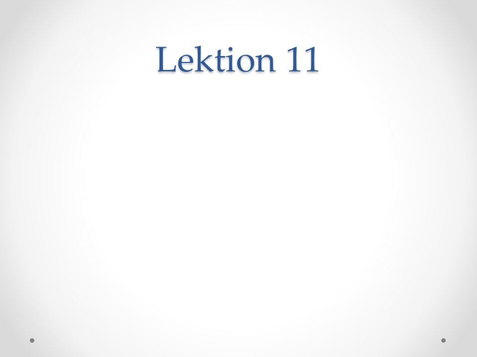 Lektion 11