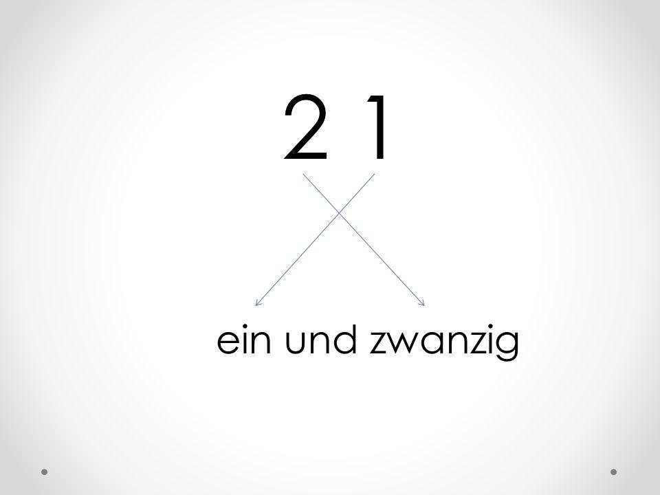 2 1 ein und zwanzig