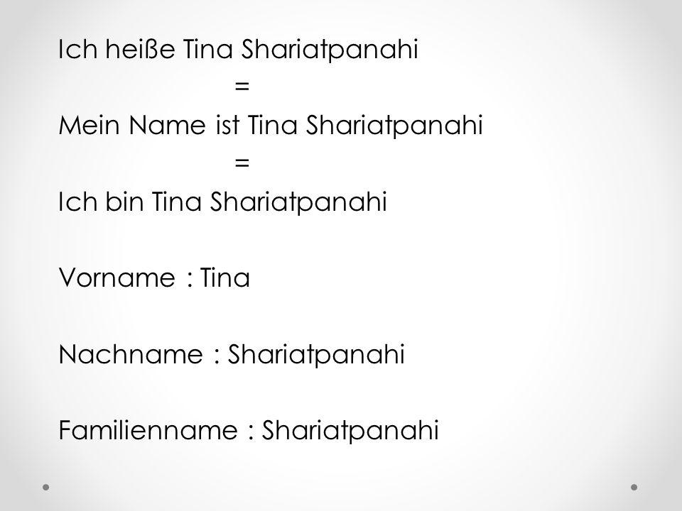 Ich heiße Tina Shariatpanahi