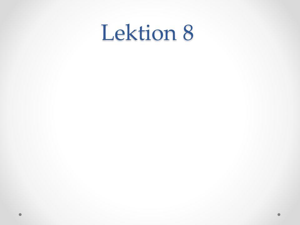 Lektion 8