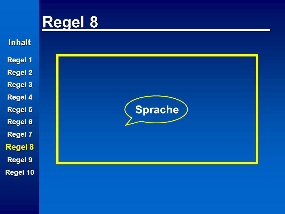 Regel 8 Sprache Inhalt Regel 8 Regel 1 Regel 2 Regel 3 Regel 4 Regel 5