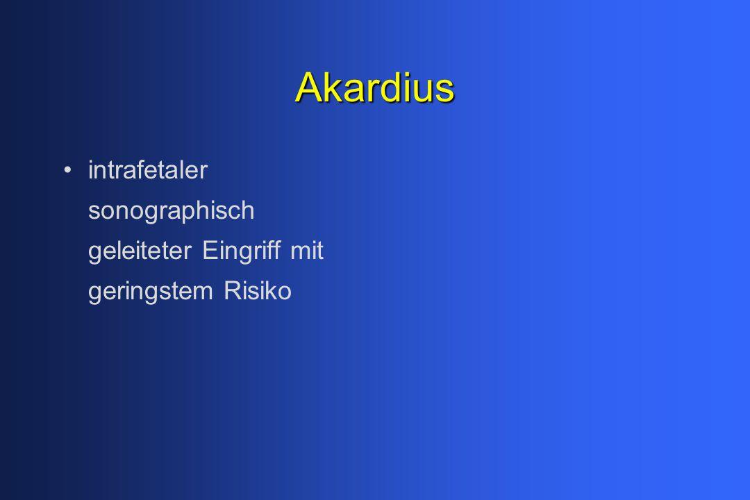 Akardius intrafetaler sonographisch geleiteter Eingriff mit geringstem Risiko