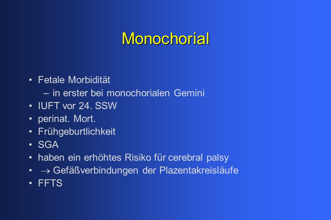 Monochorial Fetale Morbidität in erster bei monochorialen Gemini