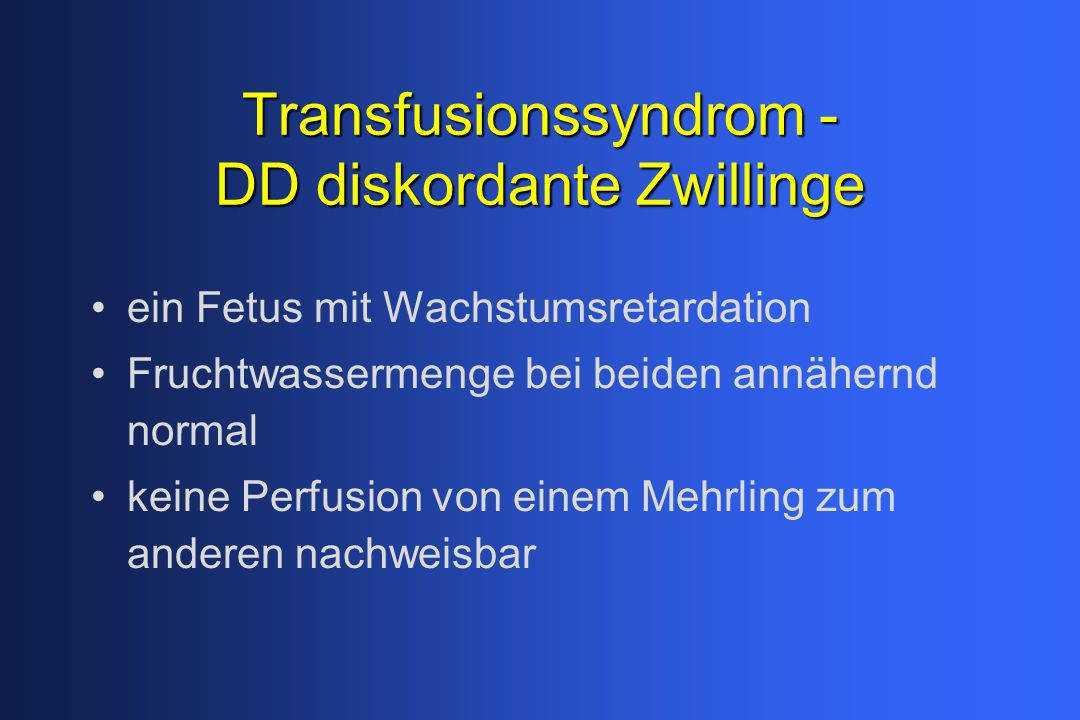 Transfusionssyndrom - DD diskordante Zwillinge