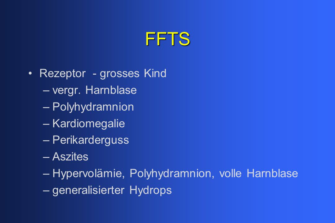 FFTS Rezeptor - grosses Kind vergr. Harnblase Polyhydramnion