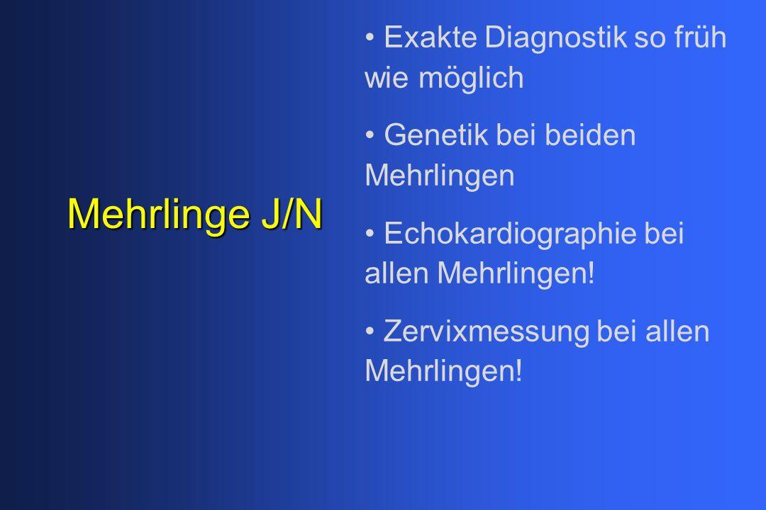 Mehrlinge J/N Exakte Diagnostik so früh wie möglich