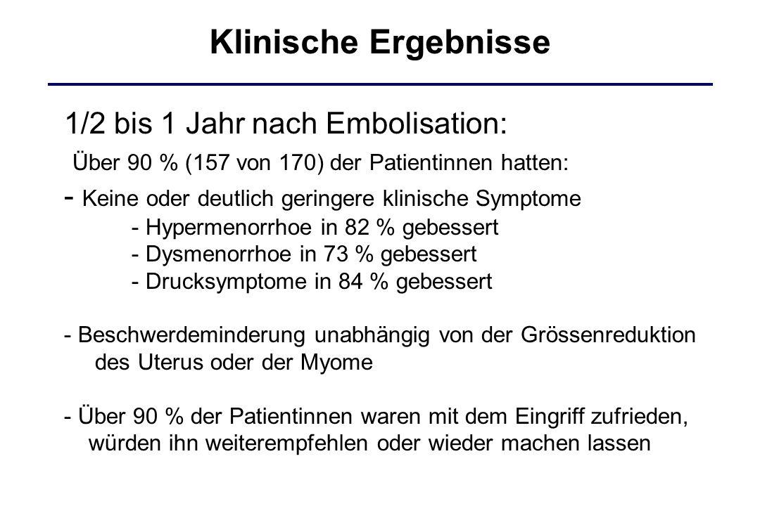 Klinische Ergebnisse 1/2 bis 1 Jahr nach Embolisation: