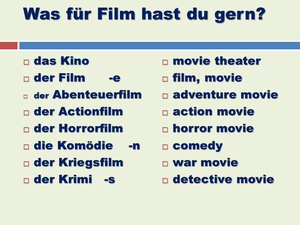 Was für Film hast du gern