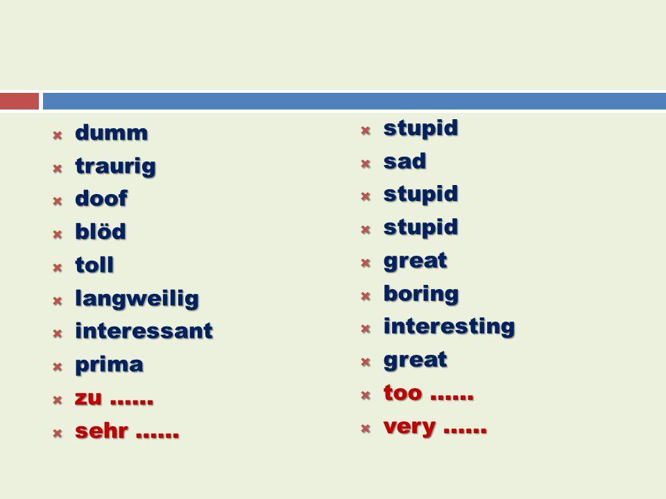 Die Adjektive stupid dumm sad traurig doof blöd great toll boring