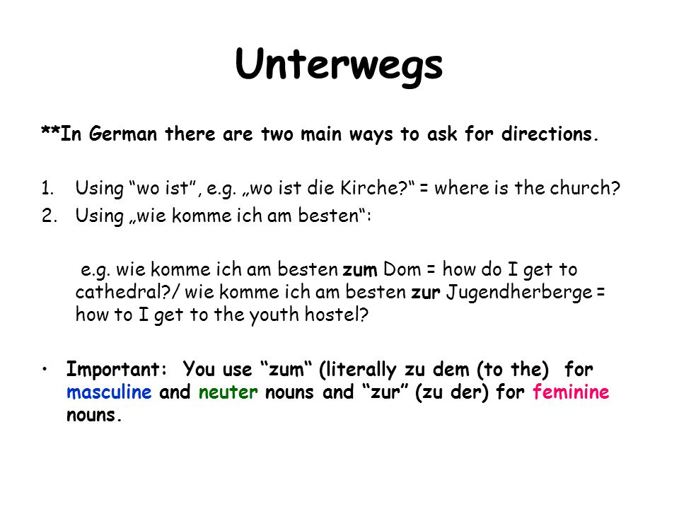 Unterwegs **In German there are two main ways to ask for directions.