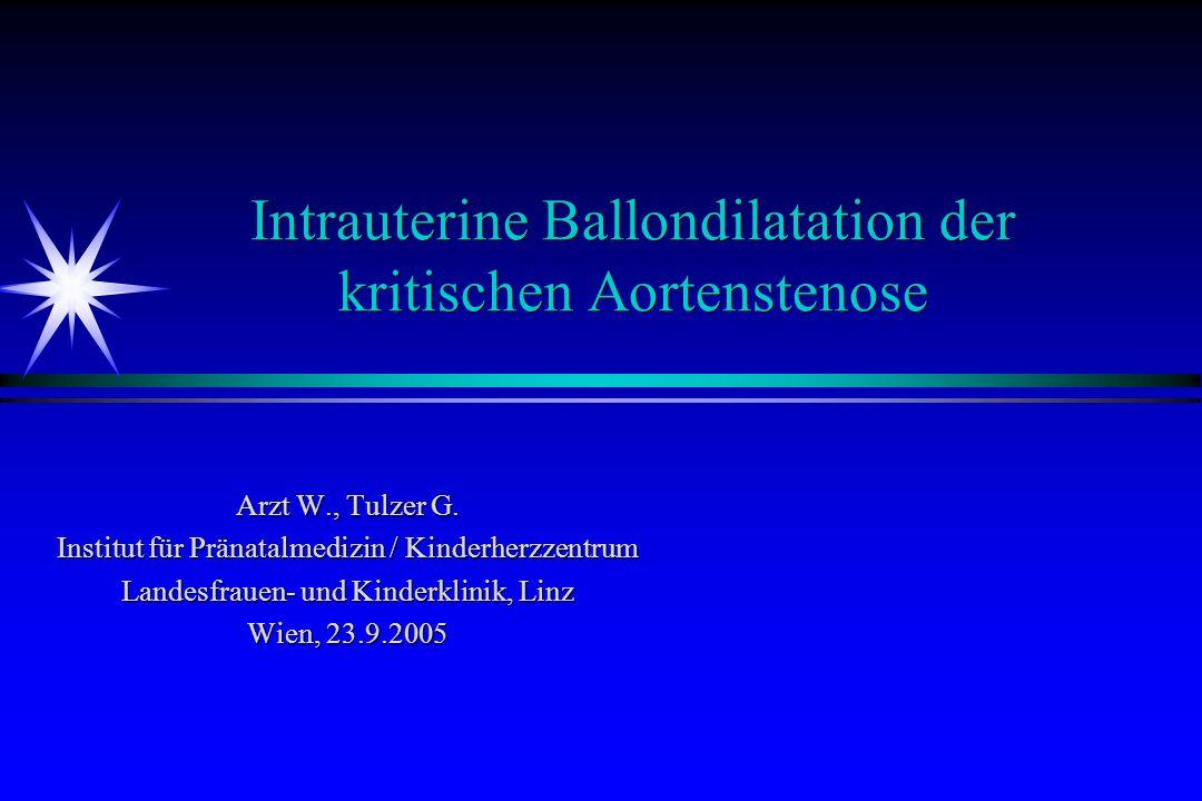 Intrauterine Ballondilatation der kritischen Aortenstenose