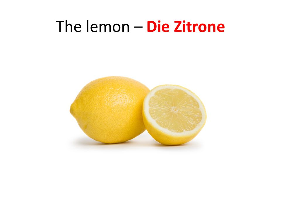 The lemon – Die Zitrone