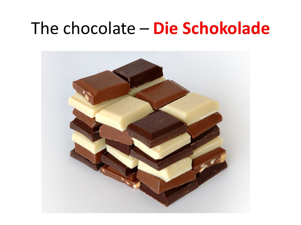 The chocolate – Die Schokolade