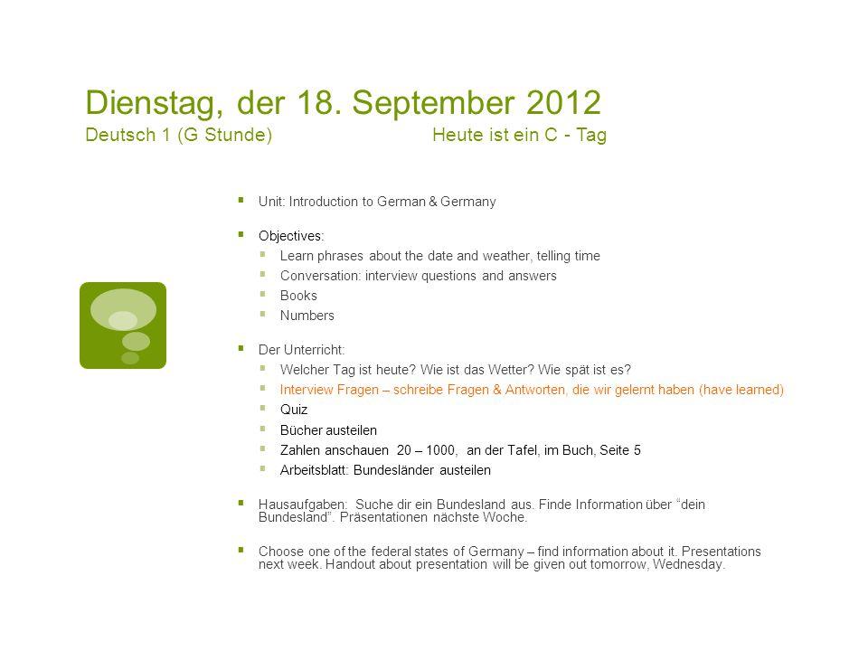 Dienstag, der 18. September 2012 Deutsch 1 (G Stunde)