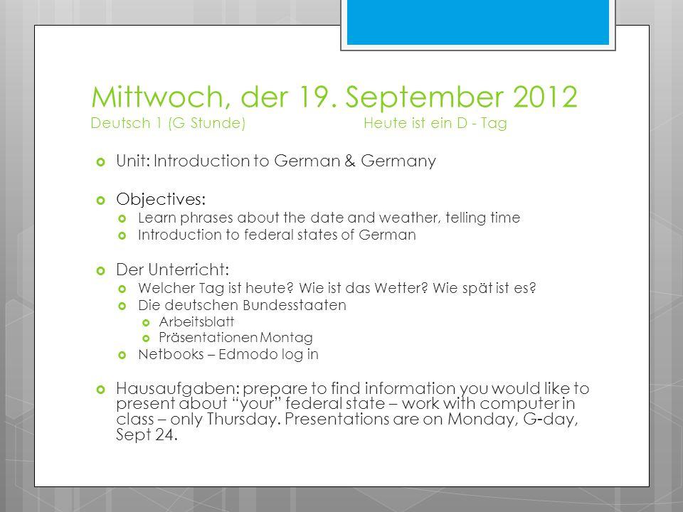 Mittwoch, der 19. September 2012 Deutsch 1 (G Stunde)