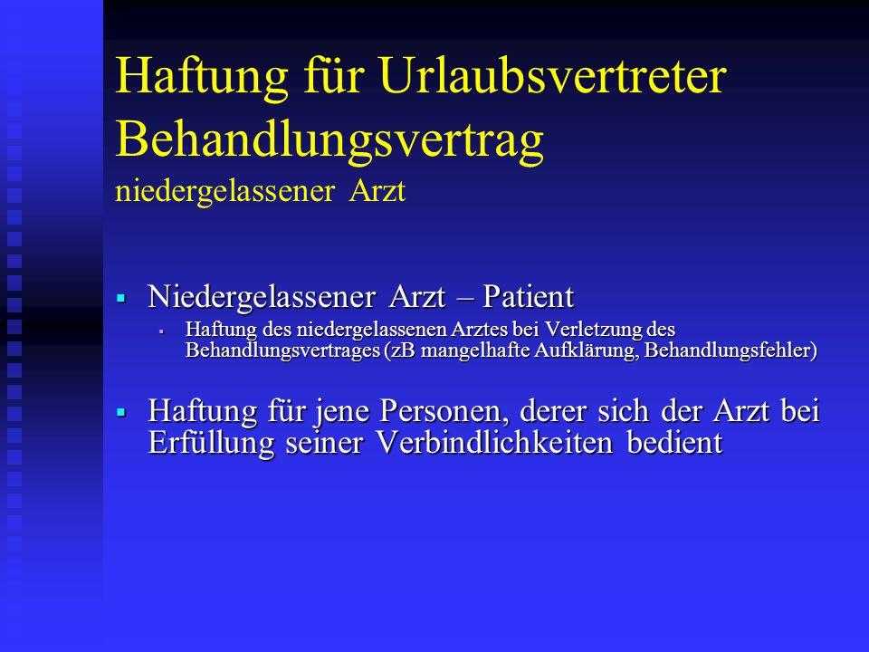 Haftung für Urlaubsvertreter Behandlungsvertrag niedergelassener Arzt