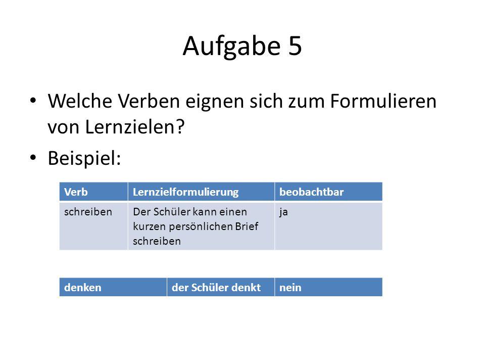 Aufgabe 5 Welche Verben eignen sich zum Formulieren von Lernzielen