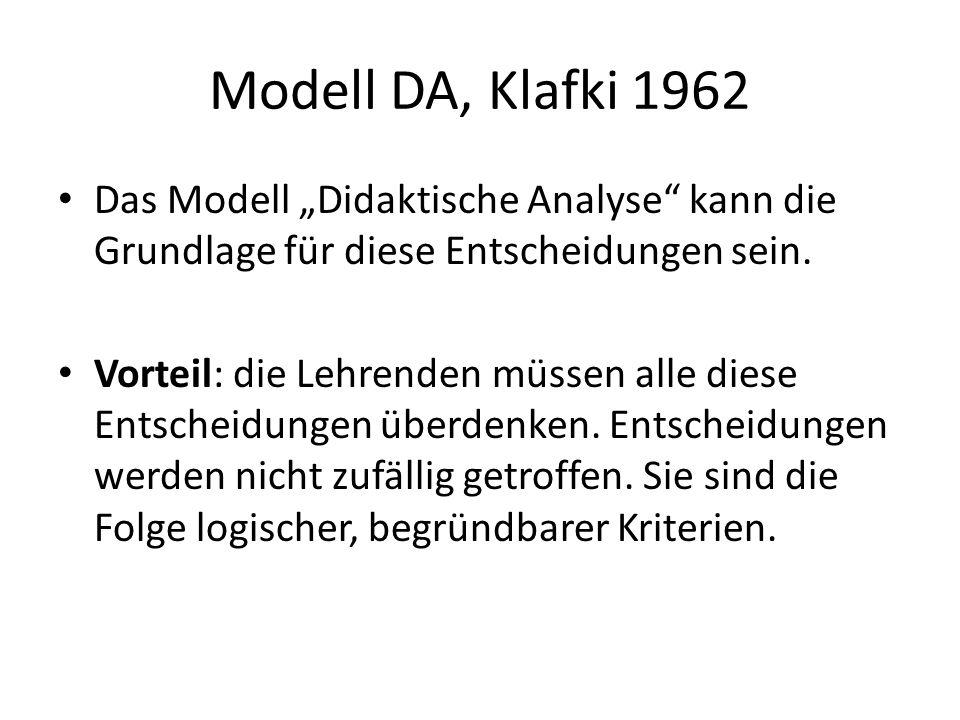"""Modell DA, Klafki 1962 Das Modell """"Didaktische Analyse kann die Grundlage für diese Entscheidungen sein."""
