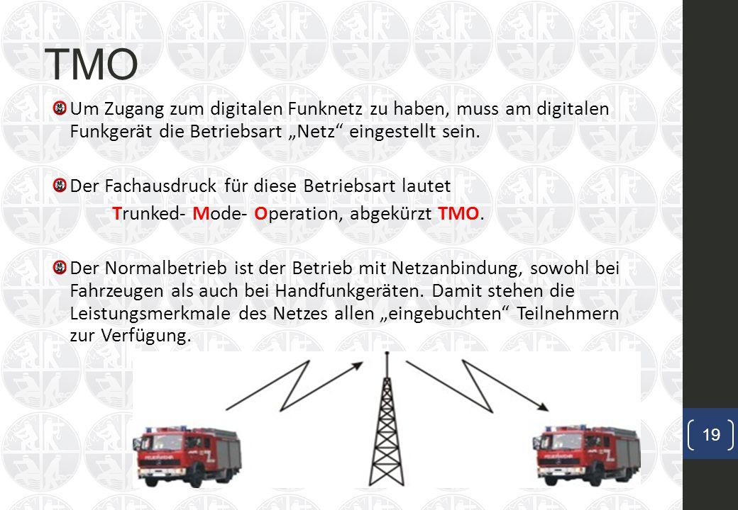 """TMO Um Zugang zum digitalen Funknetz zu haben, muss am digitalen Funkgerät die Betriebsart """"Netz eingestellt sein."""