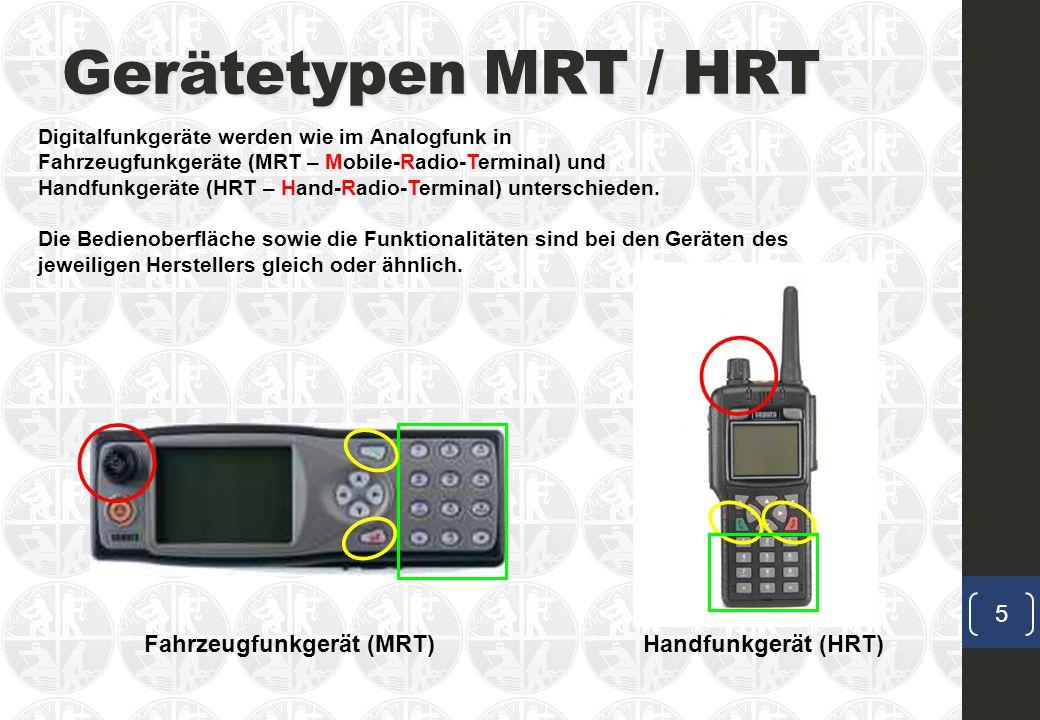 Gerätetypen MRT / HRT Fahrzeugfunkgerät (MRT) Handfunkgerät (HRT)