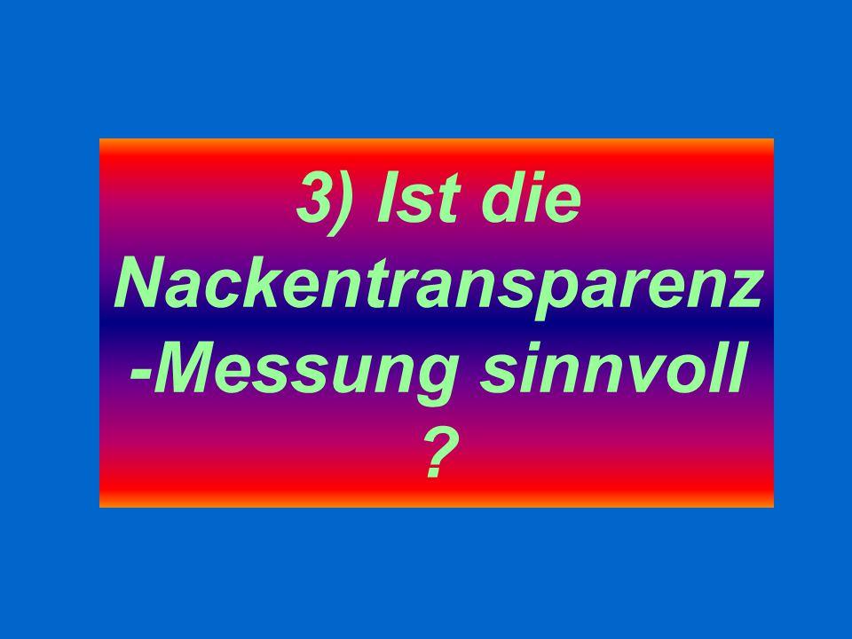 3) Ist die Nackentransparenz-Messung sinnvoll