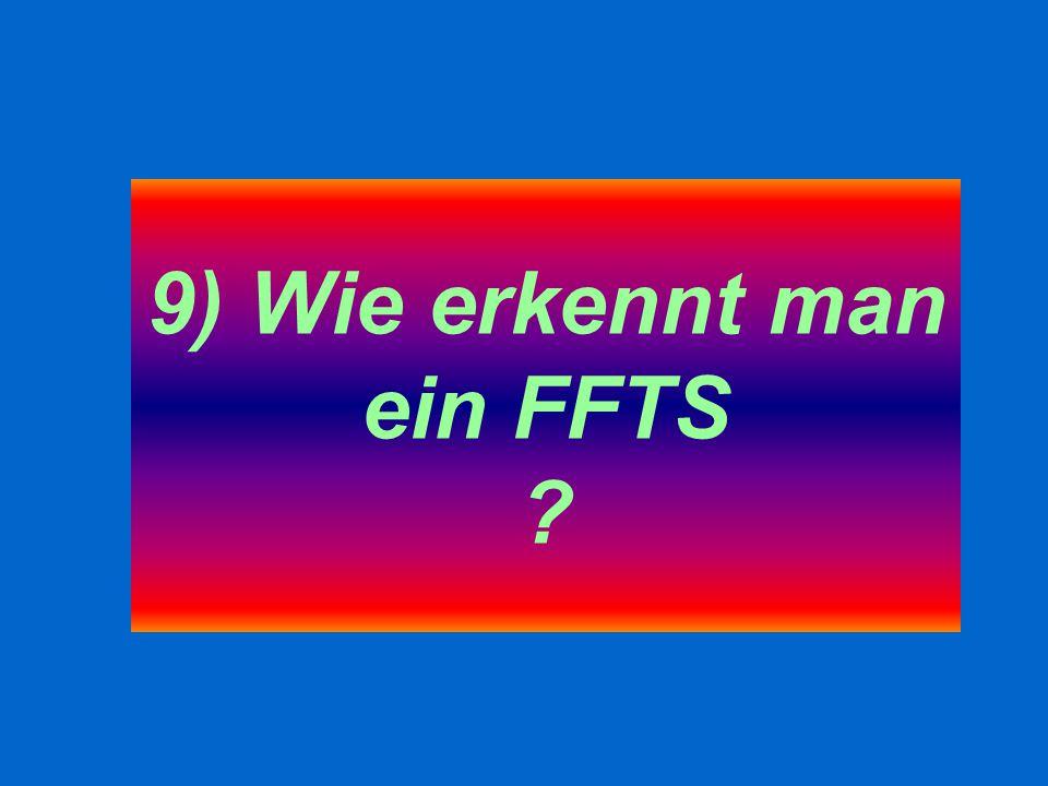 9) Wie erkennt man ein FFTS
