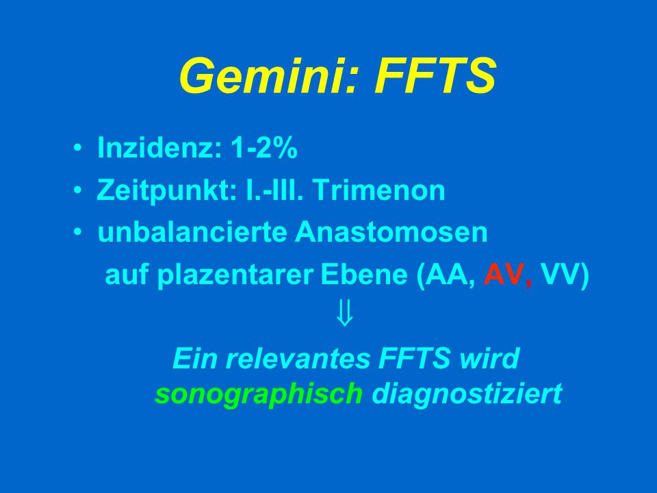 Ein relevantes FFTS wird sonographisch diagnostiziert