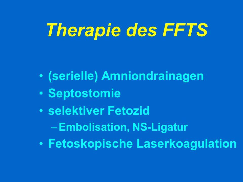Therapie des FFTS (serielle) Amniondrainagen Septostomie