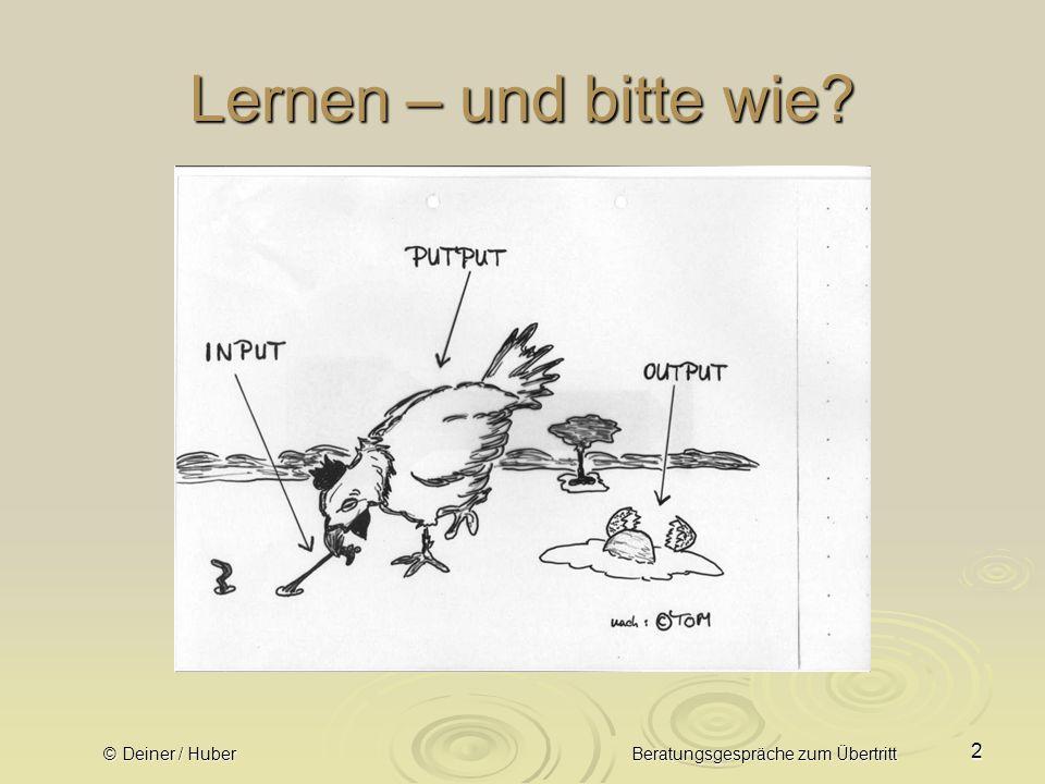Lernen – und bitte wie © Deiner / Huber Beratungsgespräche zum Übertritt
