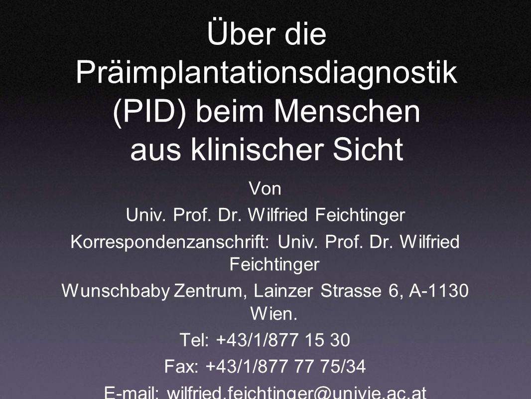 Über die Präimplantationsdiagnostik (PID) beim Menschen aus klinischer Sicht