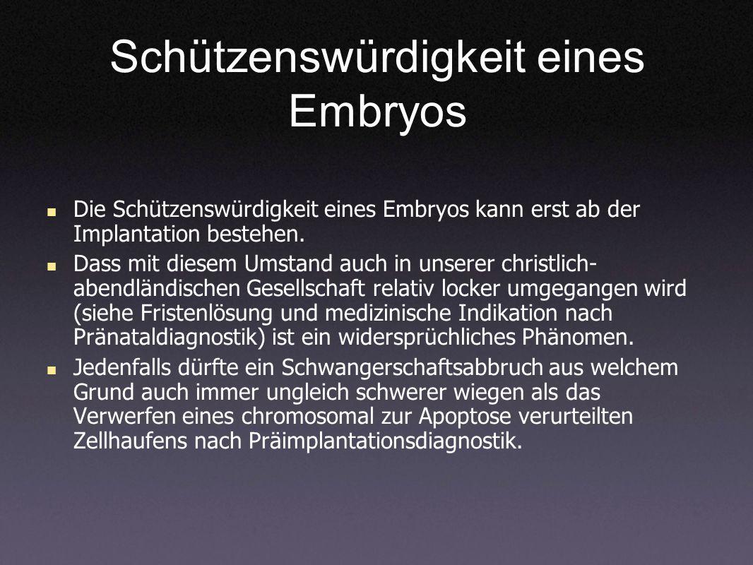 Schützenswürdigkeit eines Embryos